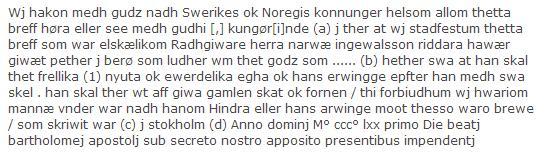 Kung Håkan stadfäster sin rådgivares, riddaren Narve Ingevaldssons, brev för Peter (Alexandersson) i Börön på skattegodset..... och förbjuder alla och envar att hindra Peter och hans arvingar emot detta brevs bestämmelser. Utfärdaren beseglar.